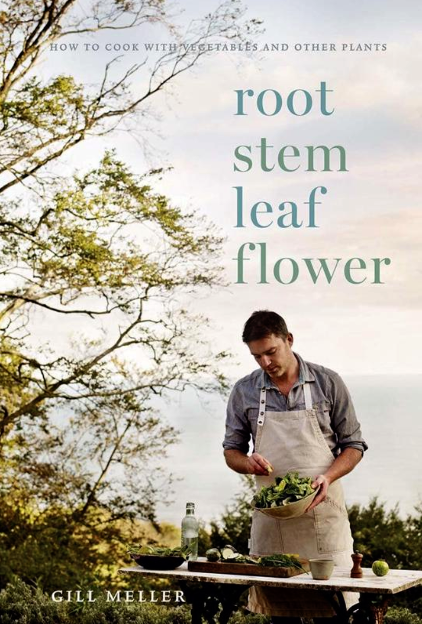 Gill Meller Cookbook; Root, Stem, Leaf, Flower